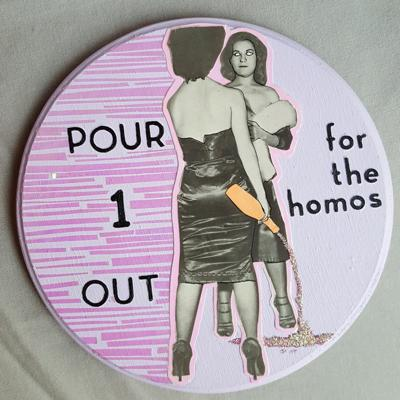 Pour One Out for the Homos