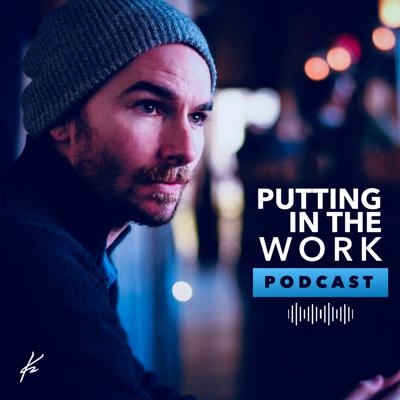 Putting in the Work Podcast