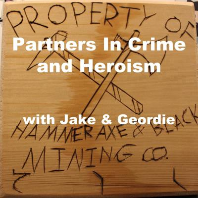 Partners In Crime and Heroism