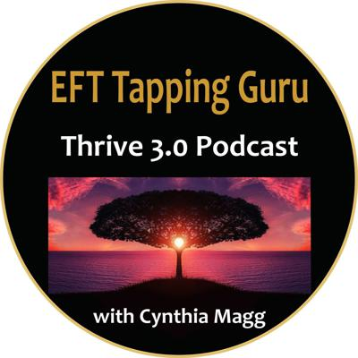 EFT Tapping Guru Thrive 3.0 Podcast