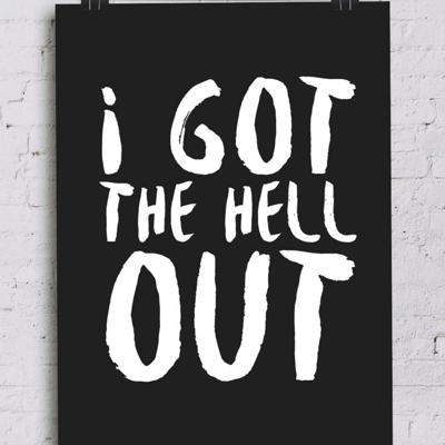 I Got the Hell Out!