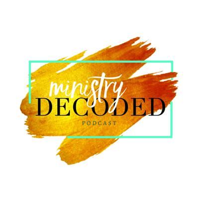 Ministry Decoded Podcast