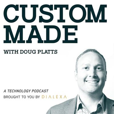 Hi! This is Doug Platts, VP Marketing at Dialexa, and welcome to Custom Made - the podcast that explores the many traits of successful product development.  This is a weekly podcast where I will be digging into the impact that custom development has in fueling digital transformation and exploring what we can learn from industry disruptors who have custom made their path, products, and companies.  We've got some amazing guests coming up and in future episodes, I will be speaking to experts from Dialexa, technology innovators and business leaders.  Please tweet me (twitter.com/dougplatts) with feedback, questions and any topics you like discussed.