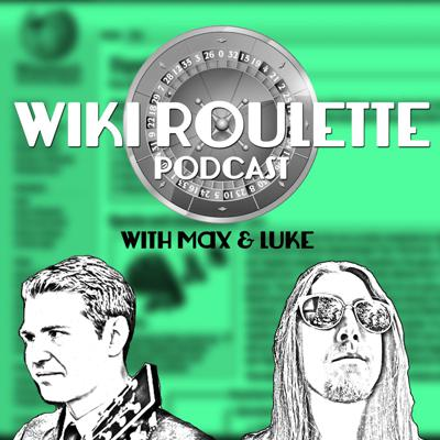 Wiki Roulette Podcast