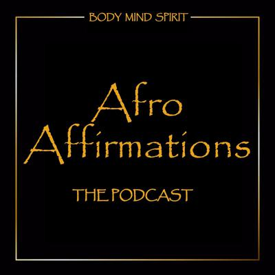 Afro Affirmations Podcast
