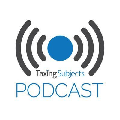 Taxing Subjects Podcast