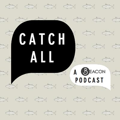 Catchall: A Beacon Today Podcast