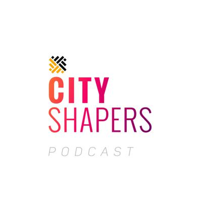 City Shapers Podcast