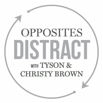 Welcome to the official Opposites Distract podcast site hosted by Tyson Brown and his co-host and beautiful bride Christy! They will discuss what life is like as opposites doing ordinary life one distraction at a time.