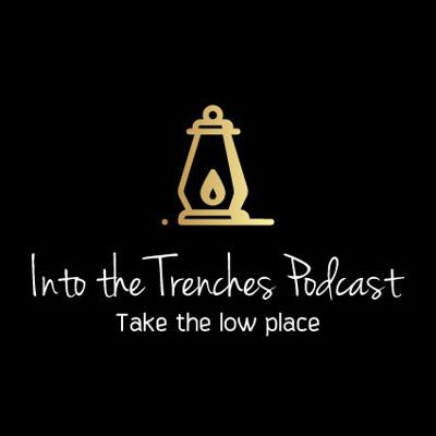 Into the Trenches Podcast