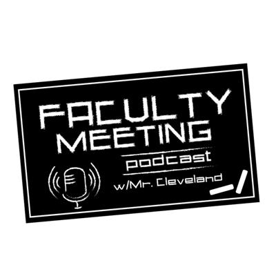 Faculty Meeting Podcast