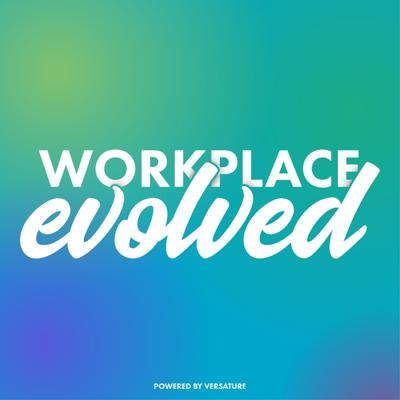Workplace. Evolved.
