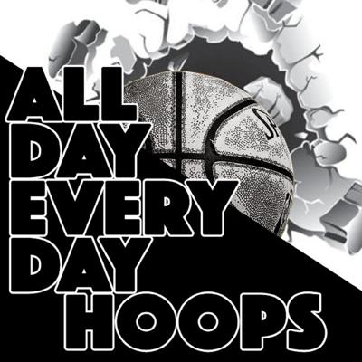 All Day Every Day Hoops Podcast