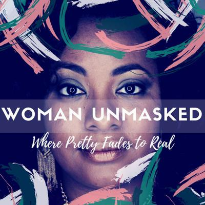 Woman Unmasked Podcast