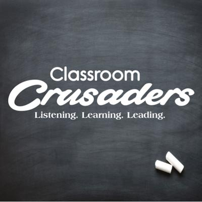 Classroom Crusaders Podcast