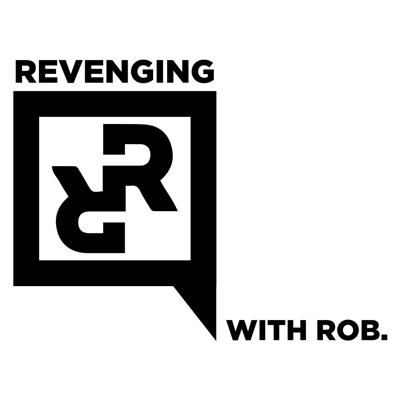 Revenging with Rob