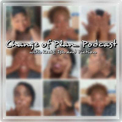 Change Of Plan Podcast