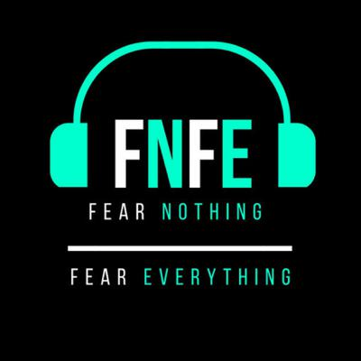 Fear Nothing or Fear Everything