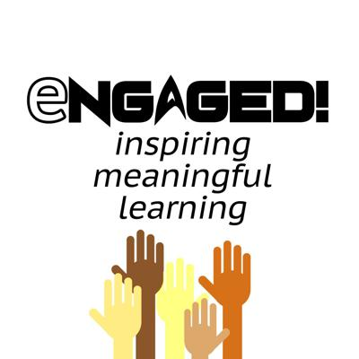 Engaged! Meaningful Learning