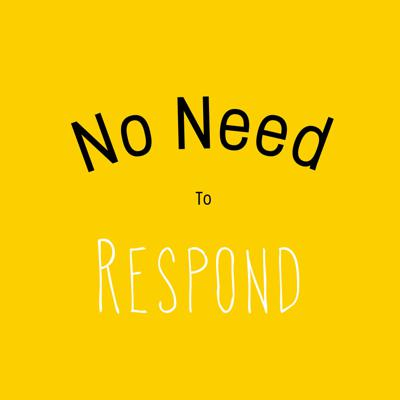 Podcast by No Need to Respond