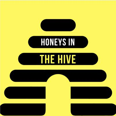 Honeys in The Hive