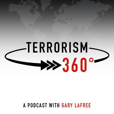 Terrorism 360° is a podcast brought to you by the National Consortium for the Study of Terrorism and Responses to Terrorism (START) headquartered at the University of Maryland. In this podcast, Dr. Gary LaFree, the Founding Director of START, interviews the world's leading experts on terrorism and responses to terrorism. This podcast explores their research, their insights into the causes and consequences of terrorism, and their recommendations for policy makers.The central organizing principle of this podcast is that sensible policy on terrorism requires an objective, science-based approach. But beyond this, we would like to approach terrorism from a wide variety of perspectives—hence the title, Terrorism 360. Our 15 guests on the podcast are all researchers who have contributed directly to scholarship on terrorism. In selecting our guests, we have tried to invite a diversity of opinions.Some of our guests feel that worldwide responses to terrorism have not been strong enough—others feel that they have been far too strong. Some feel that the threat of terrorism is increasing—others that it is diminishing. We plan to release new podcasts weekly, Sept. 25 through Dec. 17, 2018 on our website www.start.umd.edu/terrorism360.