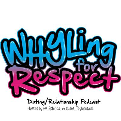 Whyling For Respect