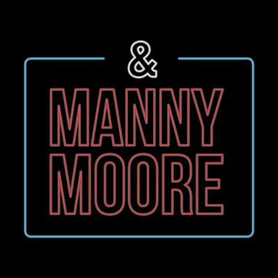 And Manny Moore