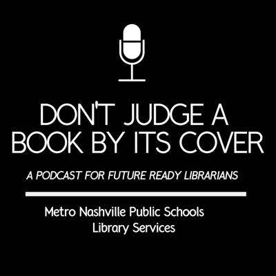 Don't Judge a Book by Its Cover: A Podcast for Future Ready Librarians