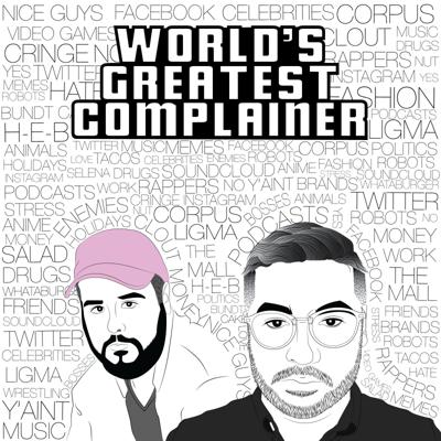 World's Greatest Complainer
