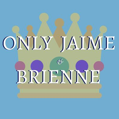 Only Jaime & Brienne: The World's Most Niche Game of Thrones Podcast