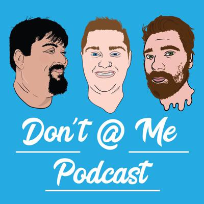 Don't @ Me Podcast