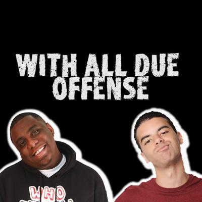 With All Due Offense Podcast