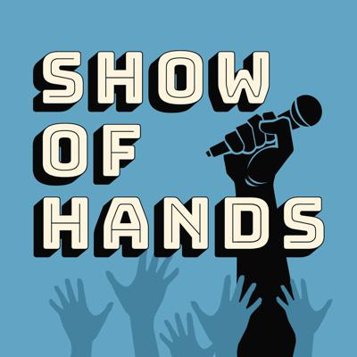 Show of Hands Podcast