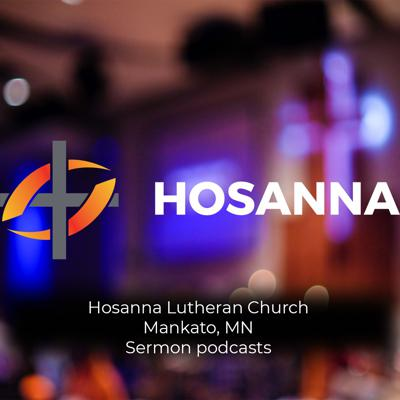 Hosanna Mankato desires to connect people to Jesus by living Christ, loving others. Podcast versions of the sermons from both Hosanna Main and Hosanna Highland campuses are available Tuesdays.