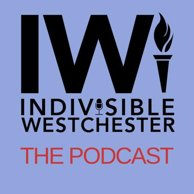 Indivisible Westchester: The Podcast