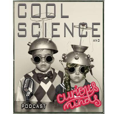 Cool Science & Curious Minds