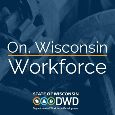 On, Wisconsin Workforce is hosted by Department of Workforce Development Secretary Caleb Frostman and covers the issues facing Wisconsin's employees and employers from hiring to training to supporting marginalized workers.
