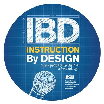 Instruction By Design, your podcast to the art of teaching, is a conversation between the instructional designers from Arizona State University's Edson College of Nursing and Health Innovation (Jinnette Senecal, Celia Coochwytewa, and Aaron Kraft) about various topics on course design, pedagogy, and educational technology. Our goal for the podcast is to explore ideas for new practices and tools for implementation in your courses.    The podcast is produced by Arizona State University's Edson College of Nursing and Health Innovation.