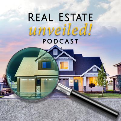 Real Estate Unveiled! Podcast