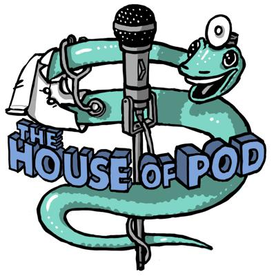 The House of Pod: A Medical Podcast