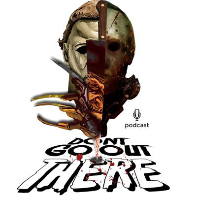 Don't Go Out There Horror Movie Review Podcast