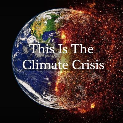 This Is The Climate Crisis