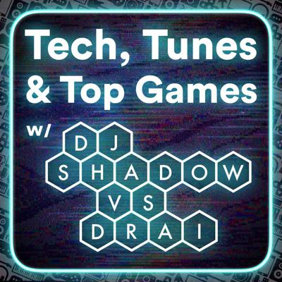 DJ ShadowVsDrai hosts a weekly chat about all things Tech, Tunes & Top Games with guest artists every week!