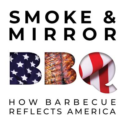 Smoke & Mirror: How Barbecue Reflects America