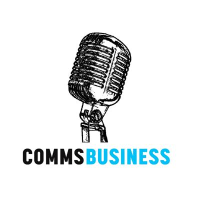 Comms Business Podcast