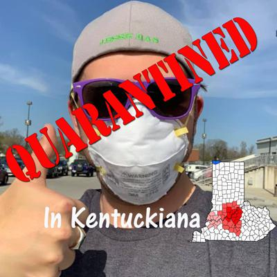 Quarantined In Kentuckiana