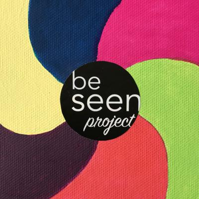 Be Seen Project Podcast