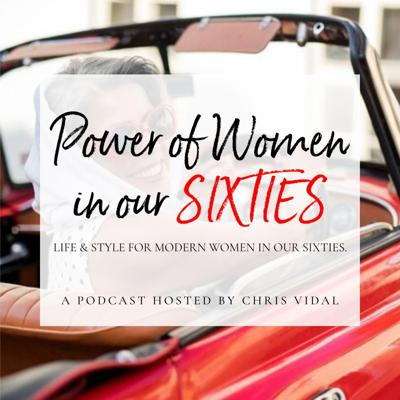 Power of Women in our Sixties Podcasts