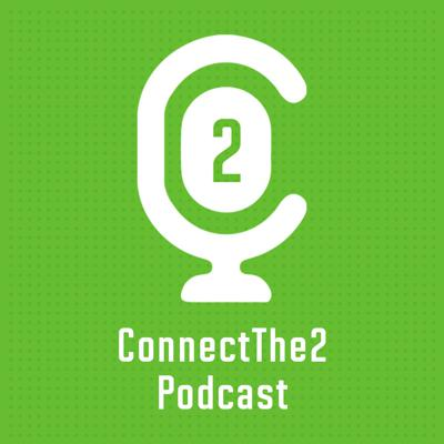 ConnectThe2 Podcast